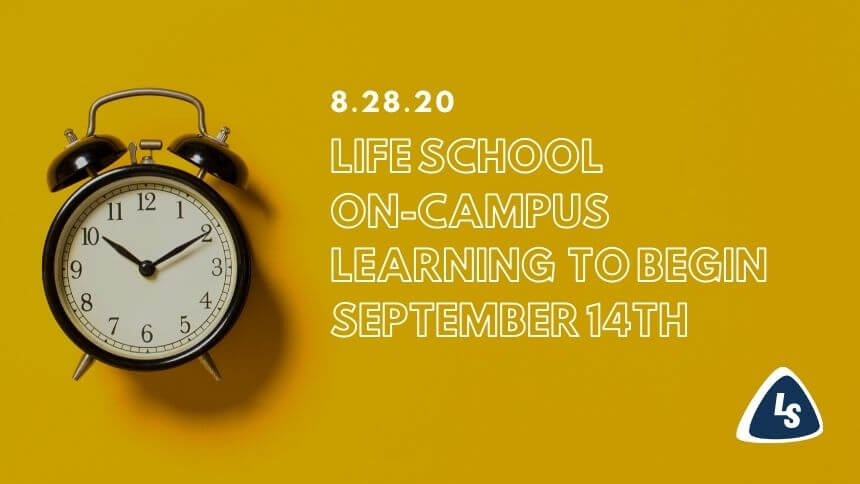 Life School Face-to-face Learning to Begin September 14th