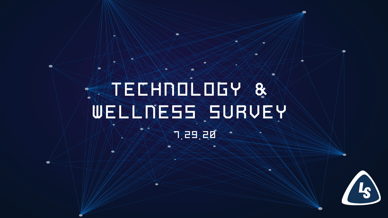 Technology & Wellness Survey | 7.29.20