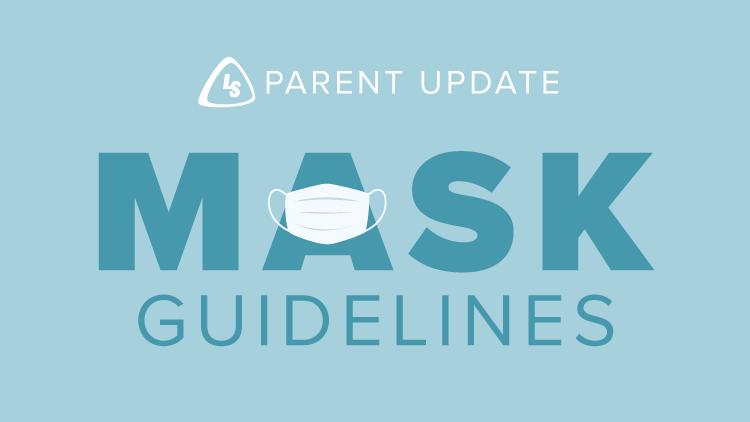 Life School of Dallas Parent Mask Update